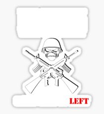 War does not determine who is right only who is left Sticker