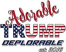 Original Adorable Deplorable | TRUMP SUPPORTER  by IconicTee