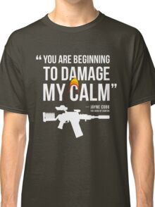 Damaging My Calm Classic T-Shirt