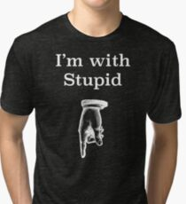 I'm with stupid humorous tee shirt Tri-blend T-Shirt