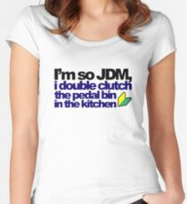 I'm so JDM, i double clutch the pedal bin (7) Women's Fitted Scoop T-Shirt
