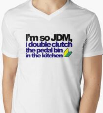 I'm so JDM, i double clutch the pedal bin (7) Mens V-Neck T-Shirt