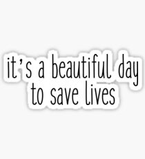 its a beautiful day to save lives1 Sticker