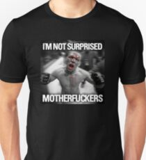 Nate Diaz - Not Surprised Motherfuckers Unisex T-Shirt