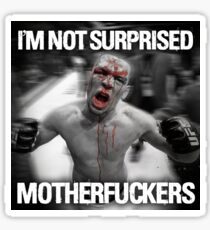 Nate Diaz - Not Surprised Motherfuckers Sticker