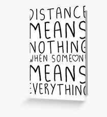 Distance means nothing Greeting Card