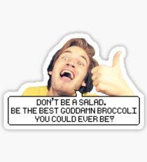 """Pewdiepie: """"Don't be a salad."""" Sticker"""