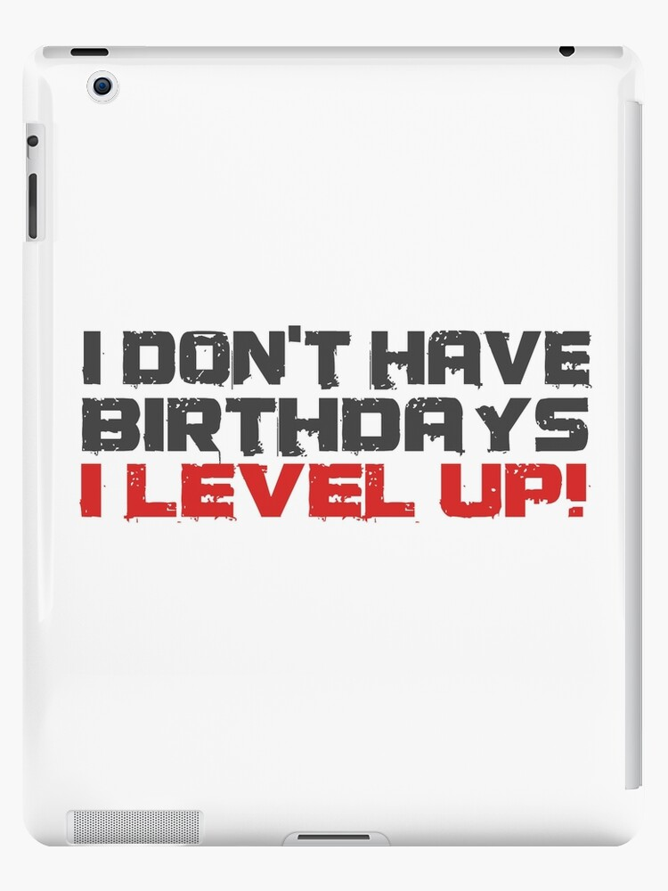 Video Games Gamers Quotes Birthday Funny Quotes Cool Ipad Cases