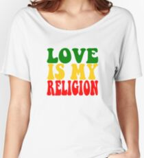 Love Is My Religion  Women's Relaxed Fit T-Shirt