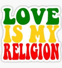 Love Is My Religion  Sticker