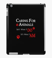 Caring For Animals Pet and Animal Lover iPad Case/Skin