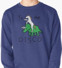 To The Disco (Unicorn Riding Triceratops) Pullover