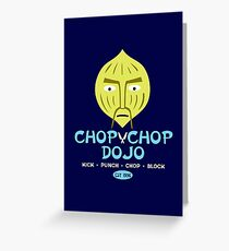 Chop Chop Dojo Greeting Card