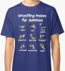 wrestling moves for dummies Classic T-Shirt