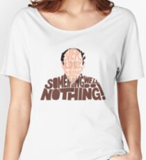 George Costanza - We'll Do Nothing! Women's Relaxed Fit T-Shirt