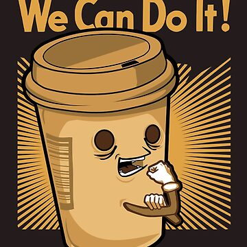We can do it coffee ! by KokoBlacsquare