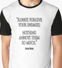 """FORGIVE, ENEMY, """"Always forgive your enemies; nothing annoys them so much."""" Oscar Wilde Graphic T-Shirt"""