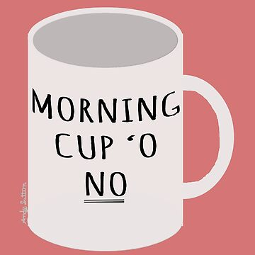 Morning Cup O' No by queenlokibeth