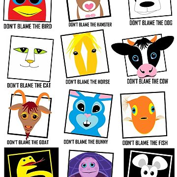 DON'T BLAME Animals POSTER by jgevans