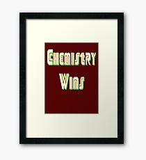 Chemistry Wins Framed Print