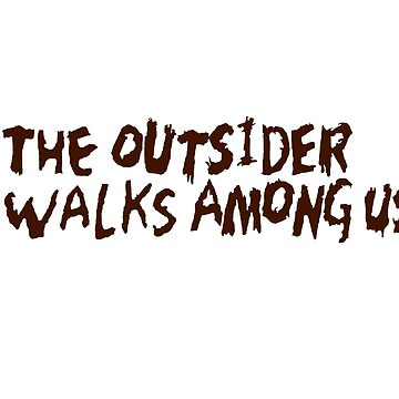 The Outsider Walks Among Us by dftba-