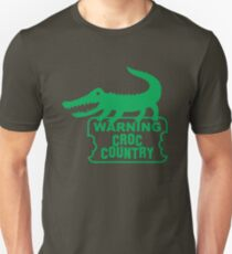 WARNING! Croc Country! with green corocdile! Unisex T-Shirt