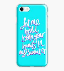 Sweater Weather  iPhone Case/Skin