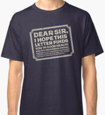 Dear Sir... Classic T-Shirt