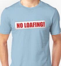 No Loafing! Unisex T-Shirt