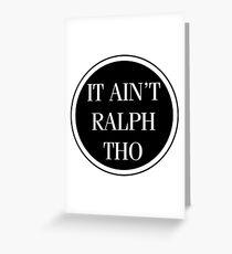 Circles Ain't Ralph Tho Greeting Card