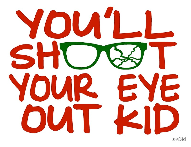"""""""You'll Shoot Your Eye Out Kid"""" Greeting Cards by av8id   Redbubble"""