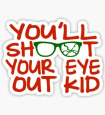 You'll Shoot Your Eye Out Kid Sticker