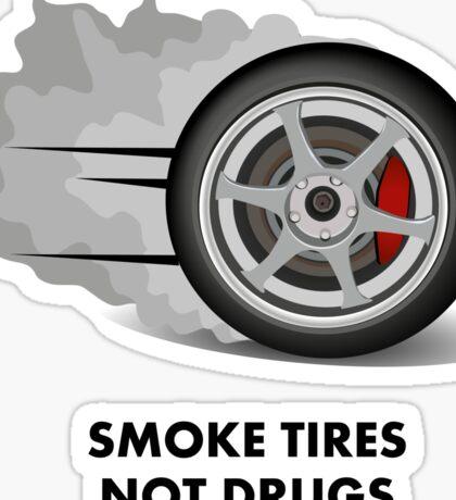 JDM sticker - Smoke tires not drugs Sticker