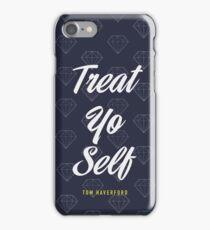 Treat Yo Self- Tom Haverford iPhone Case/Skin