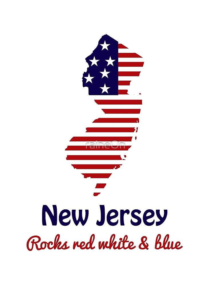 New Jersey Rocks Red White & Blue  by raineOn