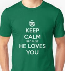 He loves you.  T-Shirt