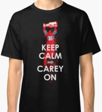 Keep Calm and Carey On Classic T-Shirt