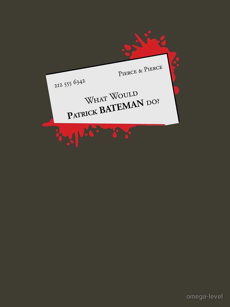 What would Patrick Bateman do? by omega-level