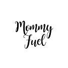 Mama Treibstoff von kjanedesigns