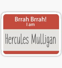 Brrah Brrah I am Hercules Mulligan Sticker