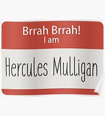 Brrah Brrah I am Hercules Mulligan Poster