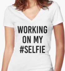 Working On My #Selfie Women's Fitted V-Neck T-Shirt