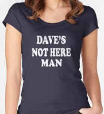 Cheech And Chong - Dave's Not Here Man Women's Fitted Scoop T-Shirt