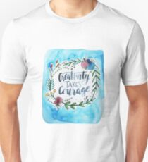 Creativity Takes Courage Unisex T-Shirt