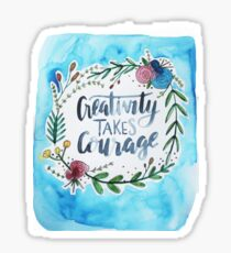 Creativity Takes Courage Sticker