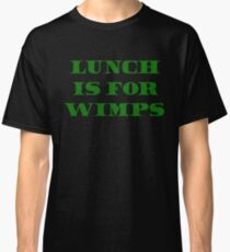 Lunch Is For Wimps - Wall Street Quote Classic T-Shirt