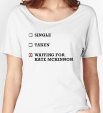Waiting for Kate McKinnon Women's Relaxed Fit T-Shirt