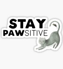 Stay PAWsitive! Sticker