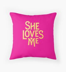 She Loves Me - Broadway Throw Pillow