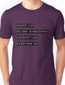 Encrypt like everyone is watching (B&W BG) Unisex T-Shirt